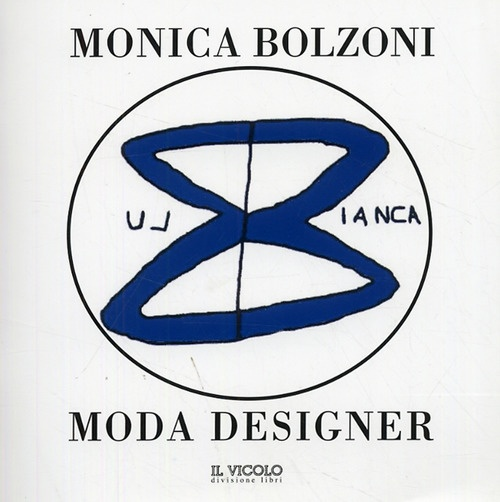 Monica Bolzoni. Bianca e Blu. Moda Designer - Bolzoni, Monica
