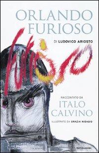 Orlando furioso» di Ludovico Ariosto raccontato da Italo Calvino - Calvino, Italo
