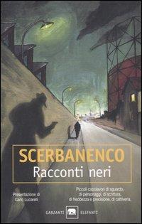 Racconti neri.: Scerbanenco, Giorgio