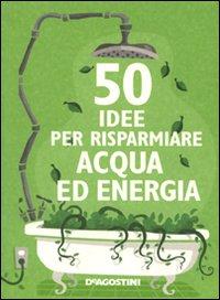 Cinquanta idee per risparmiare acqua ed energia - Berry, Siân