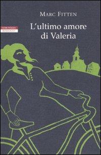 L'ultimo amore di Valeria - Fitten, Marc