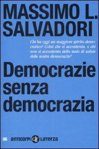 Democrazie senza democrazia - Salvadori, Massimo