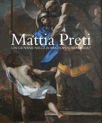 Mattia Preti. Un Giovane nella Roma Dopo Caravaggio.: Leone Giorgio