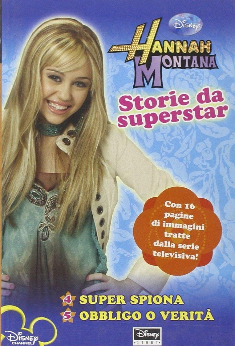 Storie da superstar. Hannah Montana.