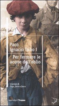 Per fermare le onde dell'oblio - Taibo, Paco Ignacio