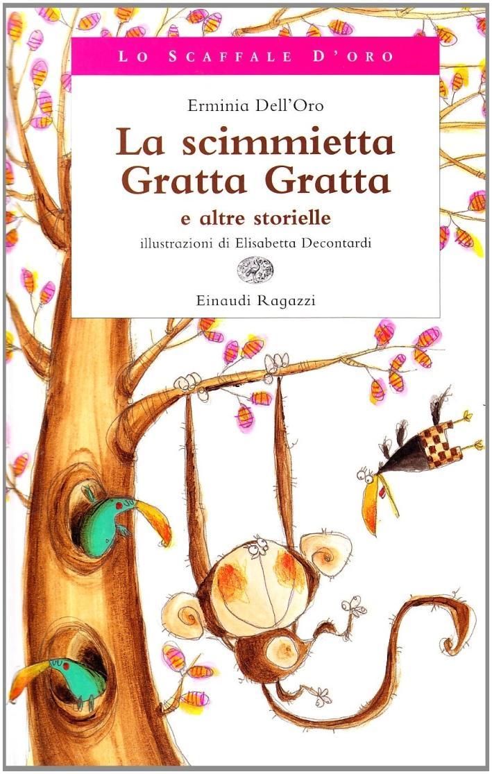 La Scimmietta Gratta Gratta e Altre Storielle. - Dell'Oro, Erminia