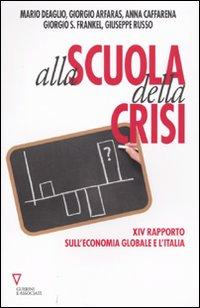 Alla Scuola della Crisi. 14° Rapporto sull'Economia Globale e L'Italia.