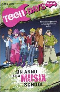 Un Anno alla Musix School. Teen Days - Mora, Elena
