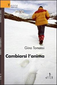 Cambiarsi l'anima - Tomassi, Gino