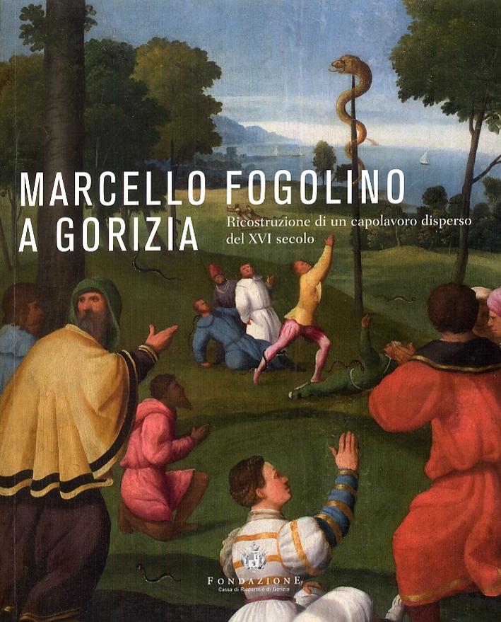 Marcello Fogolino a Gorizia. Ricostruzione di un