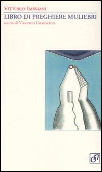 Il libro di preghiere muliebri. - Imbriani, Vittorio