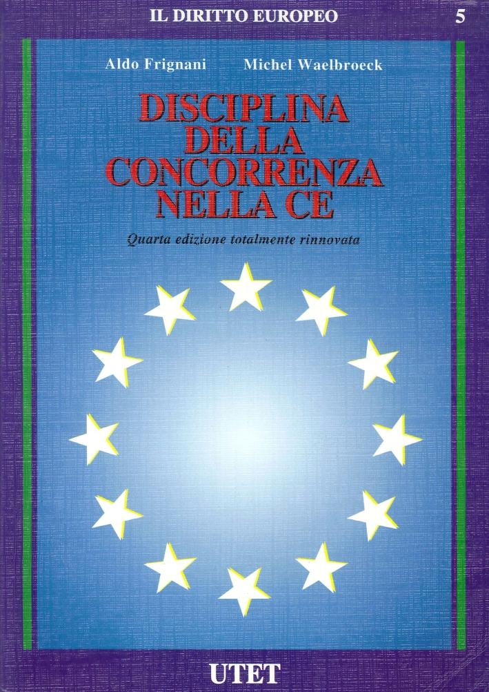 Disciplina della concorrenza nella CEE. - Frignani, Aldo Waelbroeck, Michel