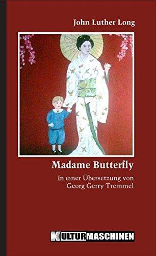 Madame Butterfly: in Einer Übersetzung Von Georg Gerry Tremmel