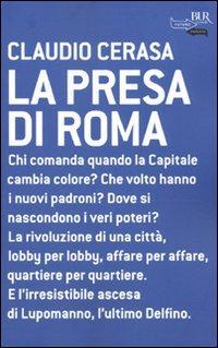 La Presa di Roma. - Cerasa, Claudio