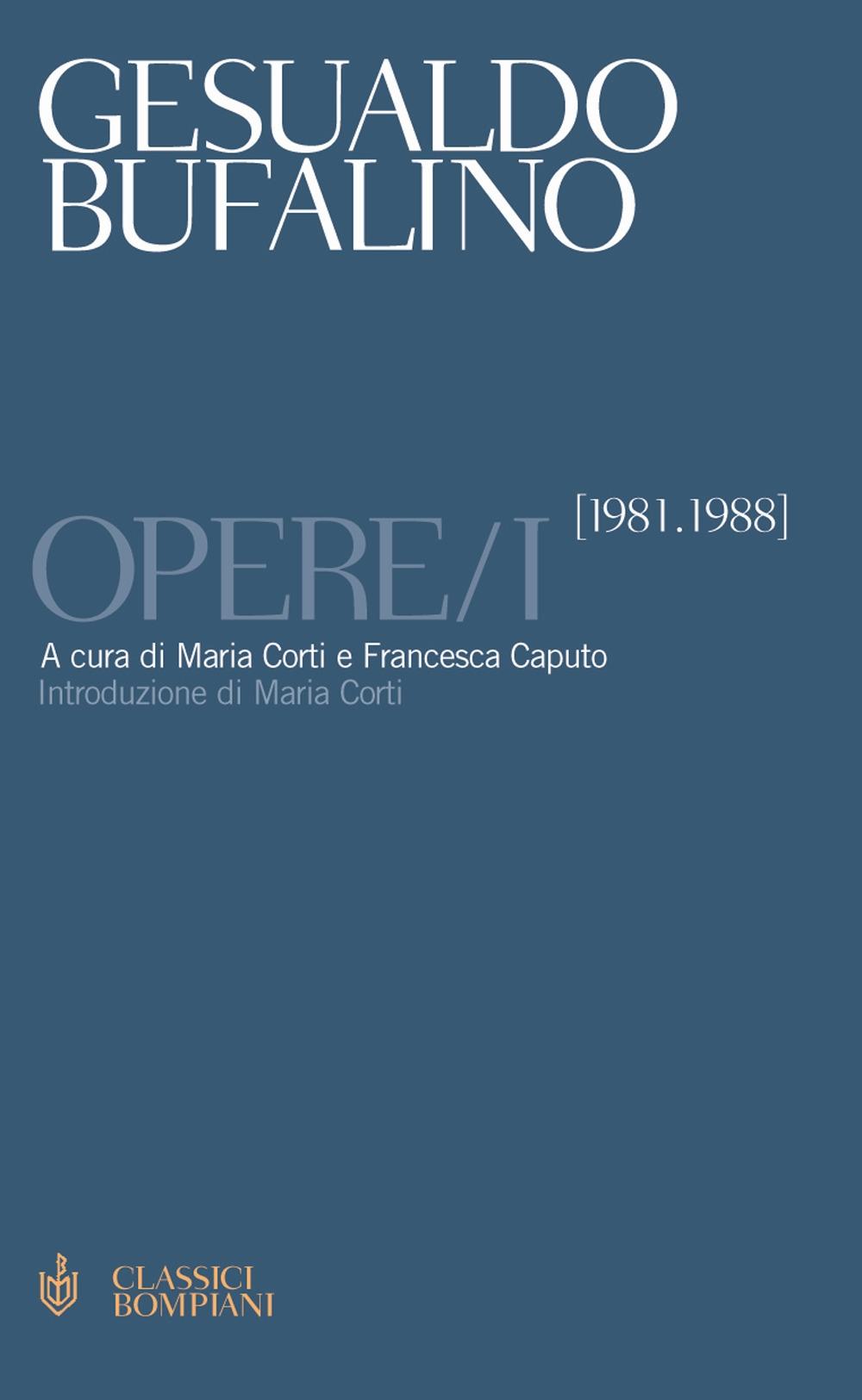 Opere. Vol. 1: 1981-1988 - Bufalino, Gesualdo