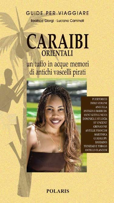 Caraibi occidentali. Isole da sogno tra spiagge bianche e musica nera - Giorgi, Beatrice Caminati, Luciano