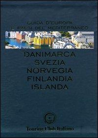 Danimarca, Svezia, Norvegia, Finlandia, Islanda. Ediz. illustrata