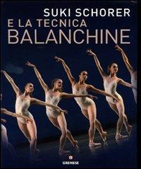 Suky Schorer e la tecnica Balanchine. Ediz. illustrata - Schorer, Suki Lee, Russell