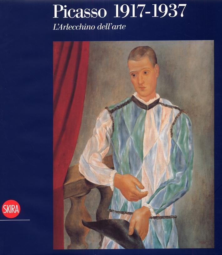 Picasso. 1917-1937. L'Arlecchino dell'arte - Bois, Yve-Alain