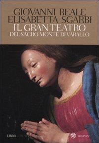 Il gran teatro Sacro Monte di Varallo. Ediz. illustrata. Con DVD - Reale, Giovanni Sgarbi, Elisabetta