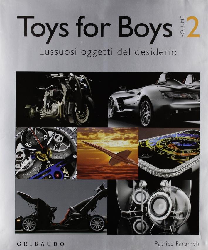Toys for boys. Lussuosi oggetti del desiderio. Vol. 2 - Farameh, Patrice