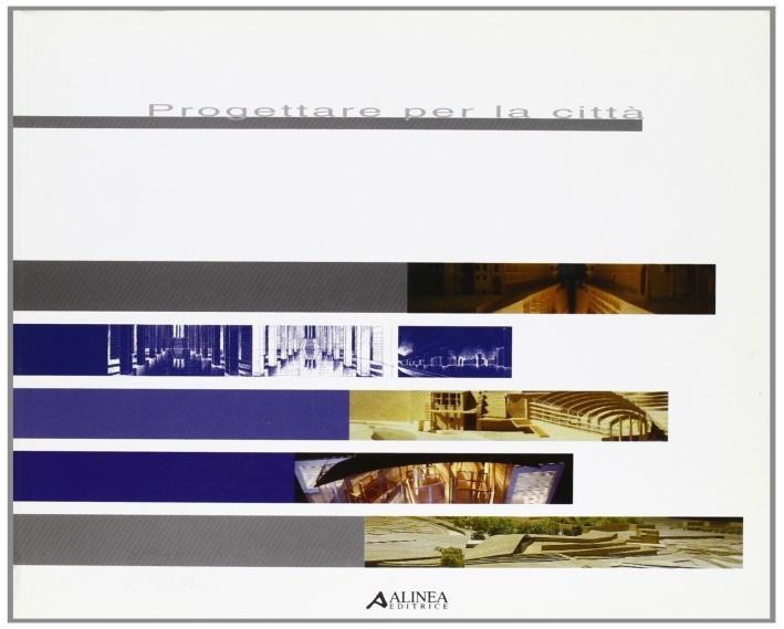 Progettare per le città, 1996-1999.