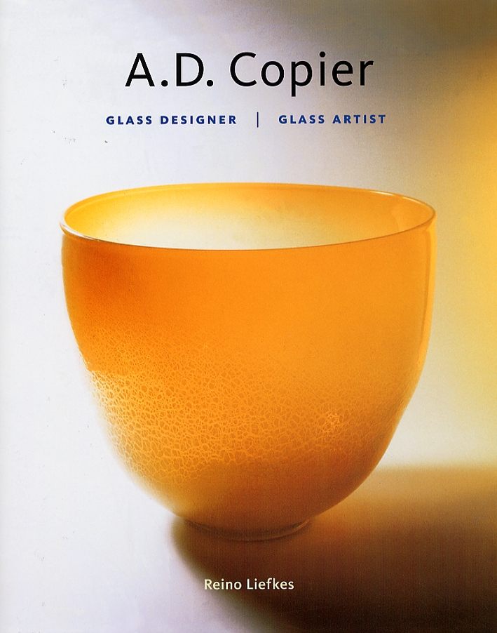 A.D. Copier. Glass designer. Glass artist - Liefkes, Reino