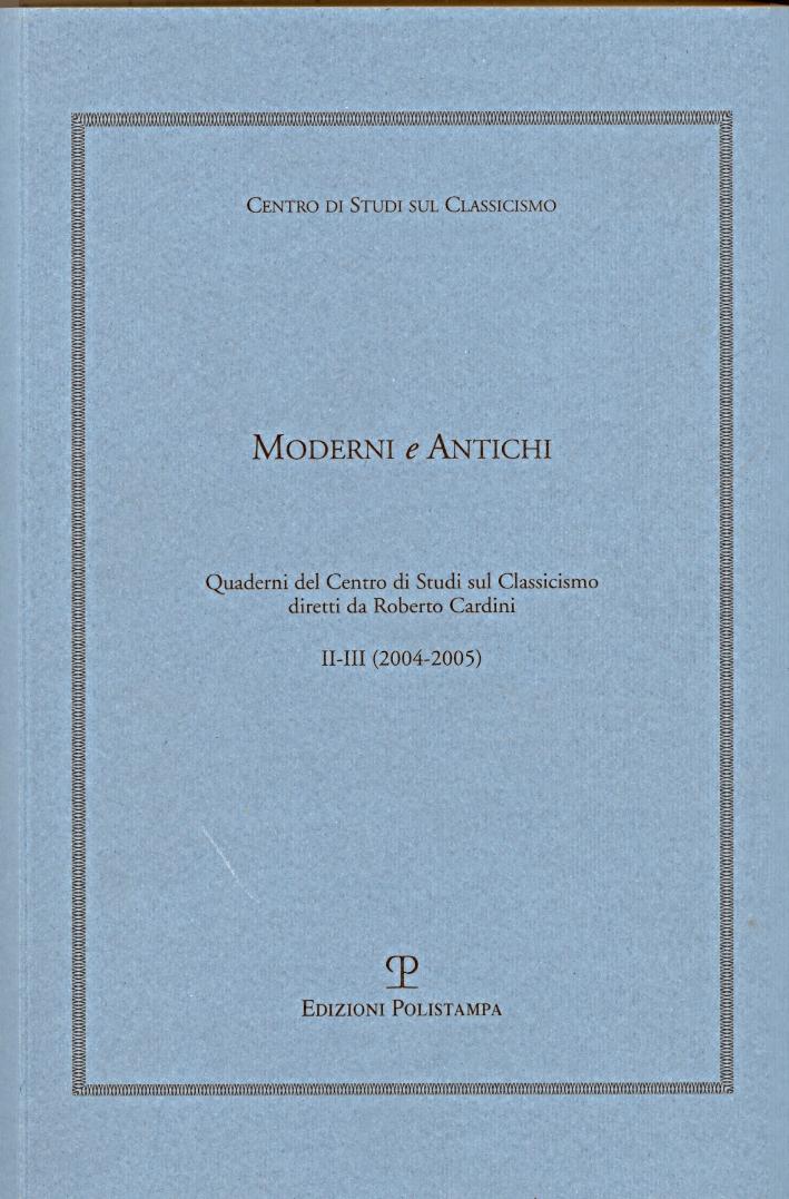 Moderni e Antichi. II-III. 2004/2005 - Consolo, Vincenzo Malerba, Luigi Pontiggia, Giuseppe Tabucchi, Antonio