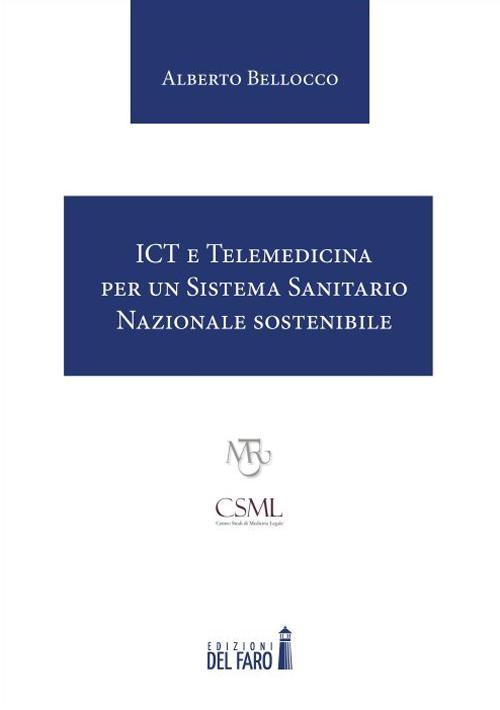 ICT e Telemedicina per un Sistema Sanitario Nazionale sostenibile - Bellocco Alberto