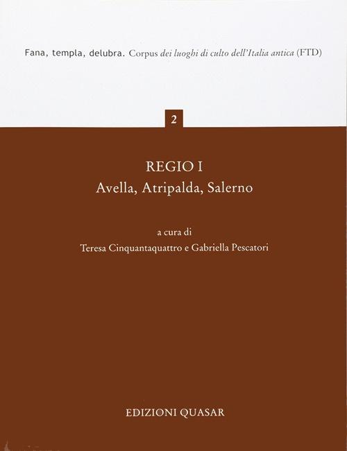 Regio I. Avella, Atripalda, Salerno. Vol. 2. Fana, Templa, delubra. Corpus dei Luoghi di Culto dell'Italia Antica