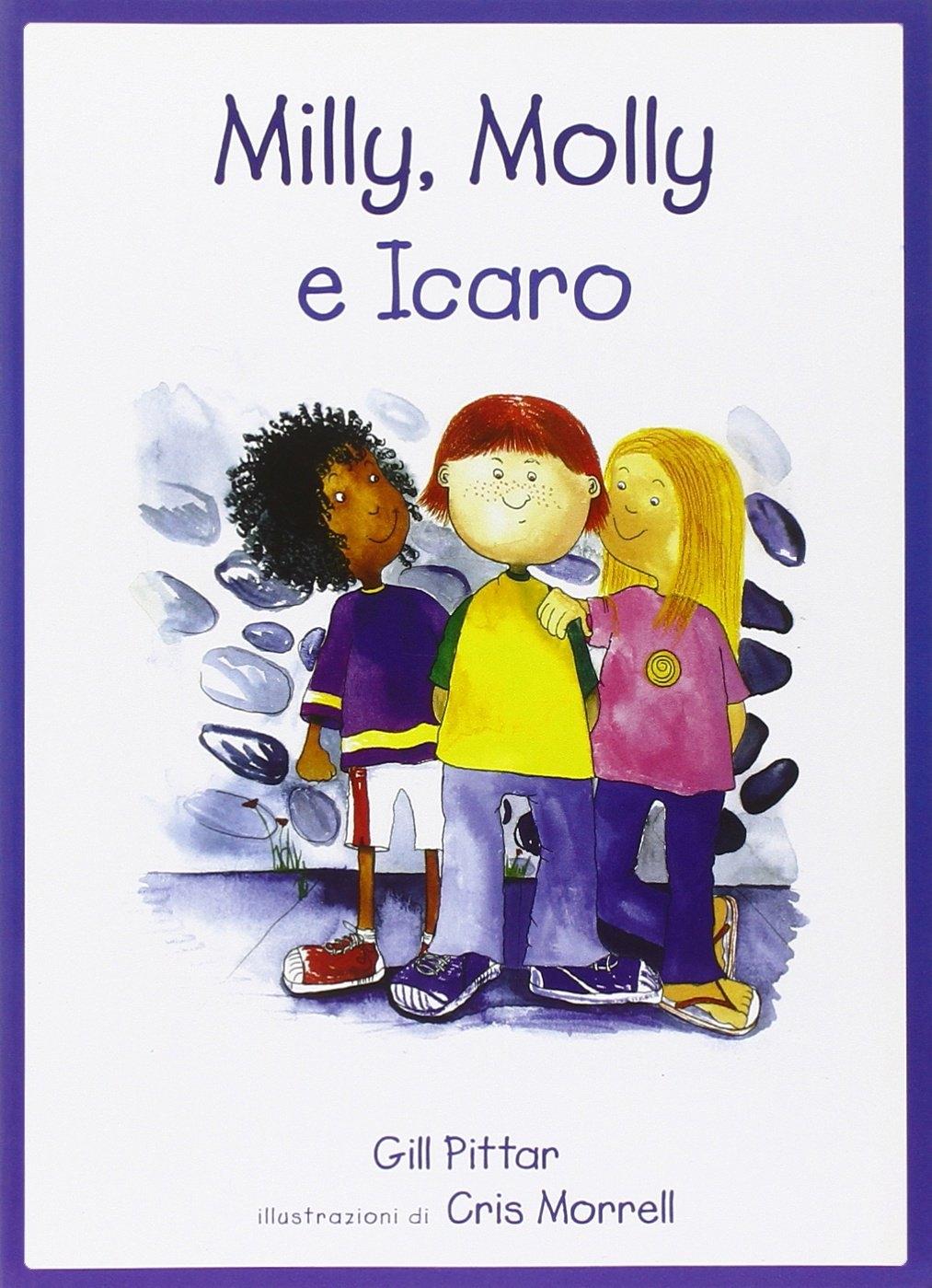Milly, Molly e Icaro. Ediz. illustrata - Pittar, Gill Morrell, Cris