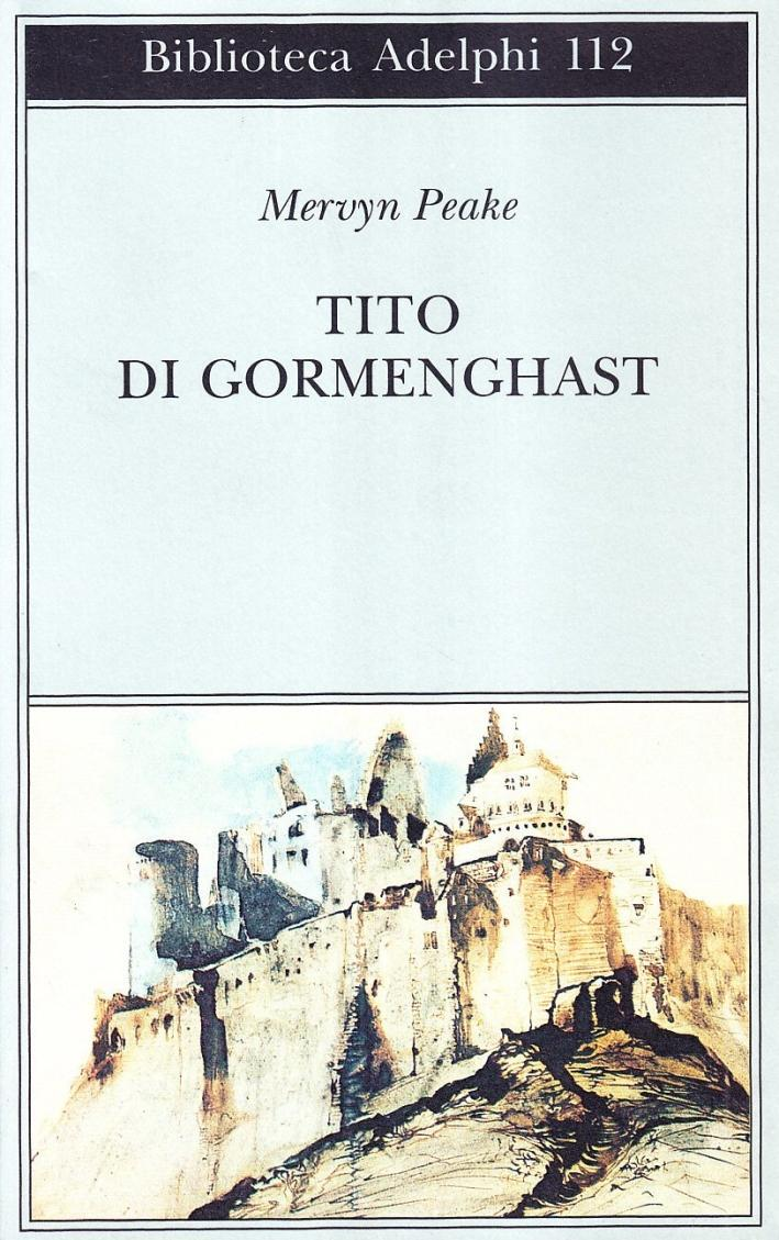 Tito di Gormenghast. Vol. 1 - Peake, Mervyn