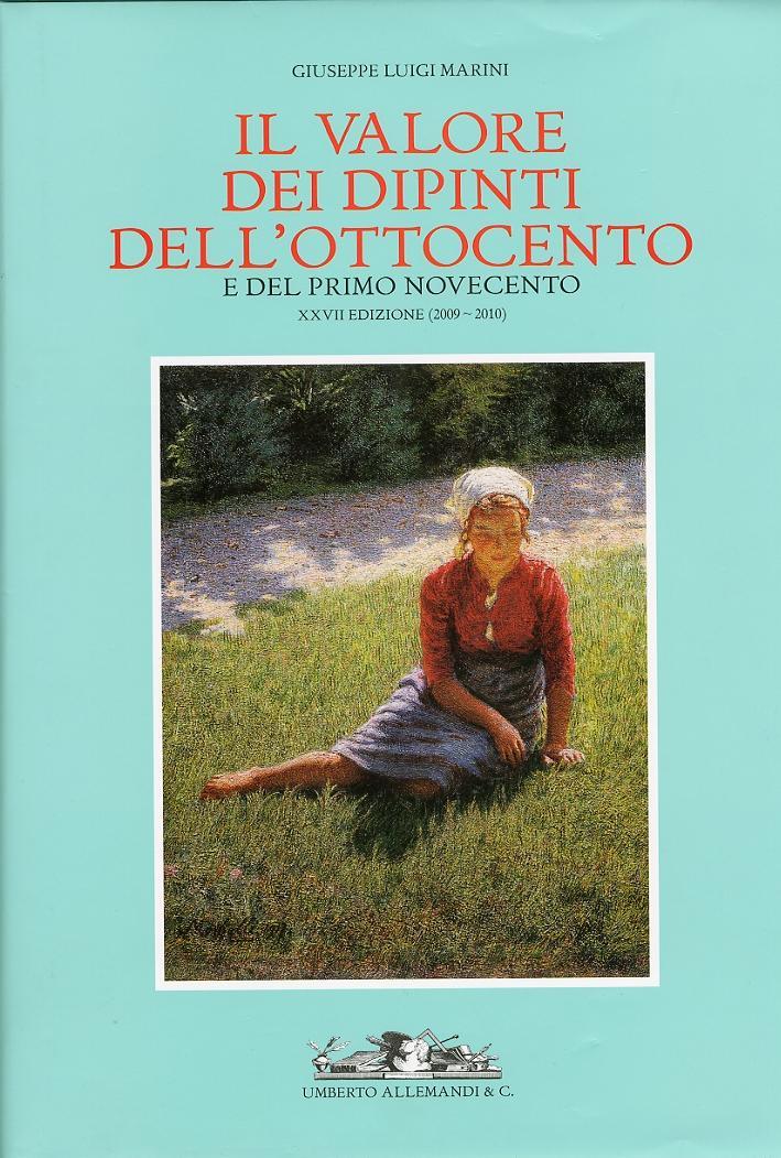 Il Valore dei Dipinti dell'Ottocento e del Primo Novecento. XXVII (2009-2010) - Marini, Giuseppe L