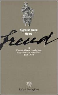 Opere. Vol. 11: L'Uomo Mosè (1930-1938). - Freud, Sigmund
