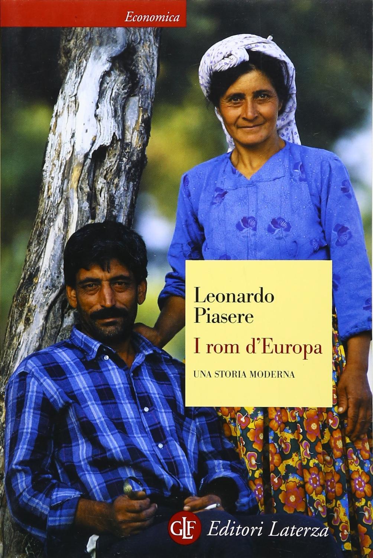 I rom d'Europa. Una storia moderna - Piasere, Leonardo