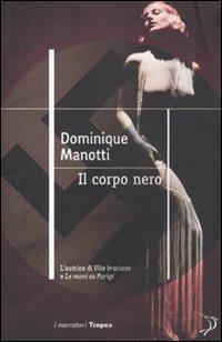 Il corpo nero - Manotti, Dominique