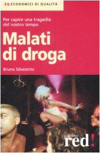 Malati di droga - Silvestrini, Bruno