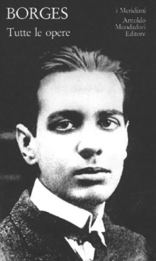 Tutte le opere. Vol. 1 - Borges, Jorge L