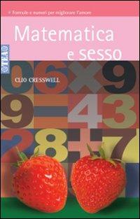 Matematica e sesso - Cresswell, Clio