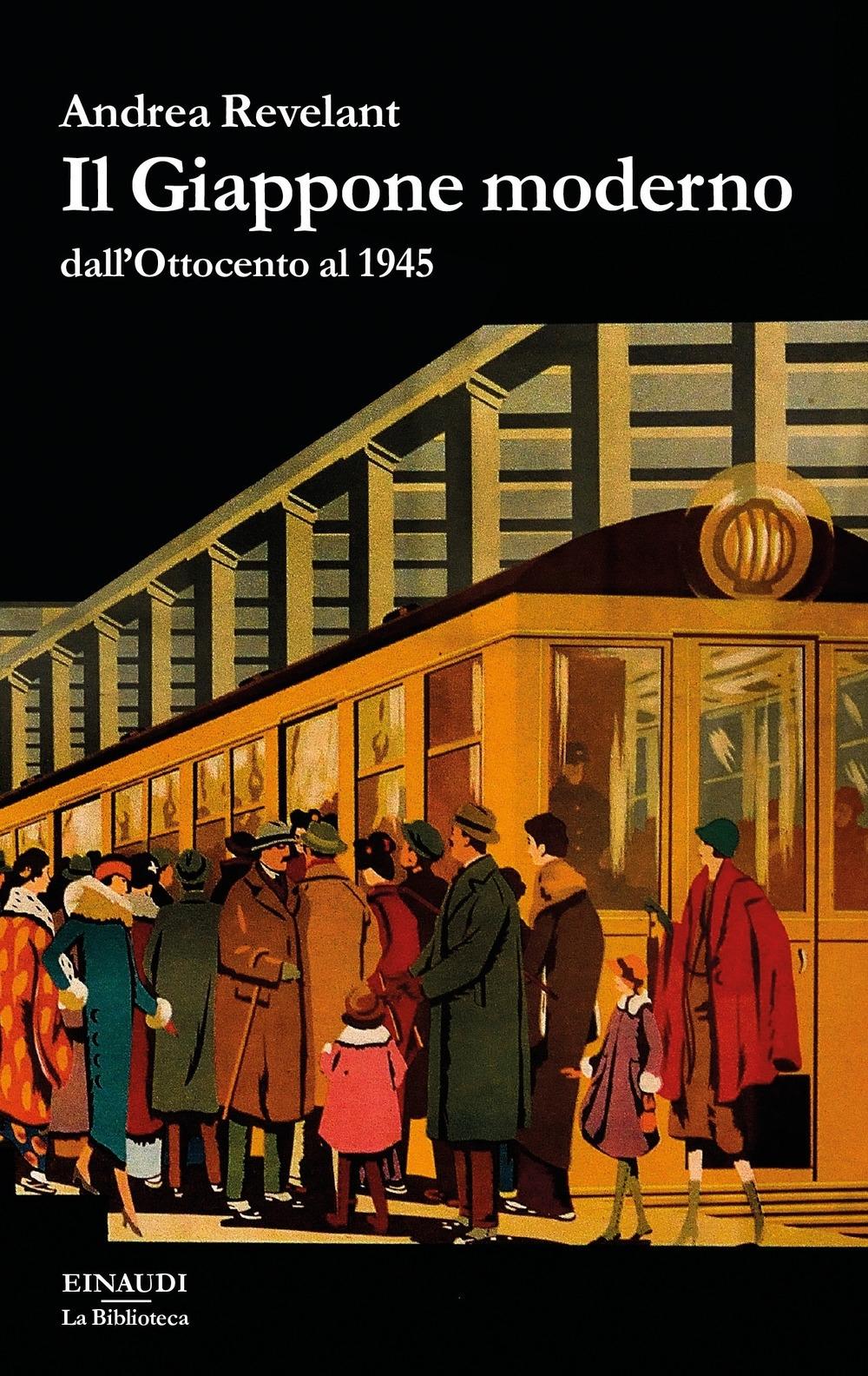 Il Giappone moderno dall'Ottocento al 1945 - Revelant Andrea
