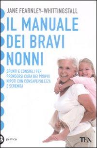 Il manuale dei bravi nonni - Fearnley-Whittingstall, Jane
