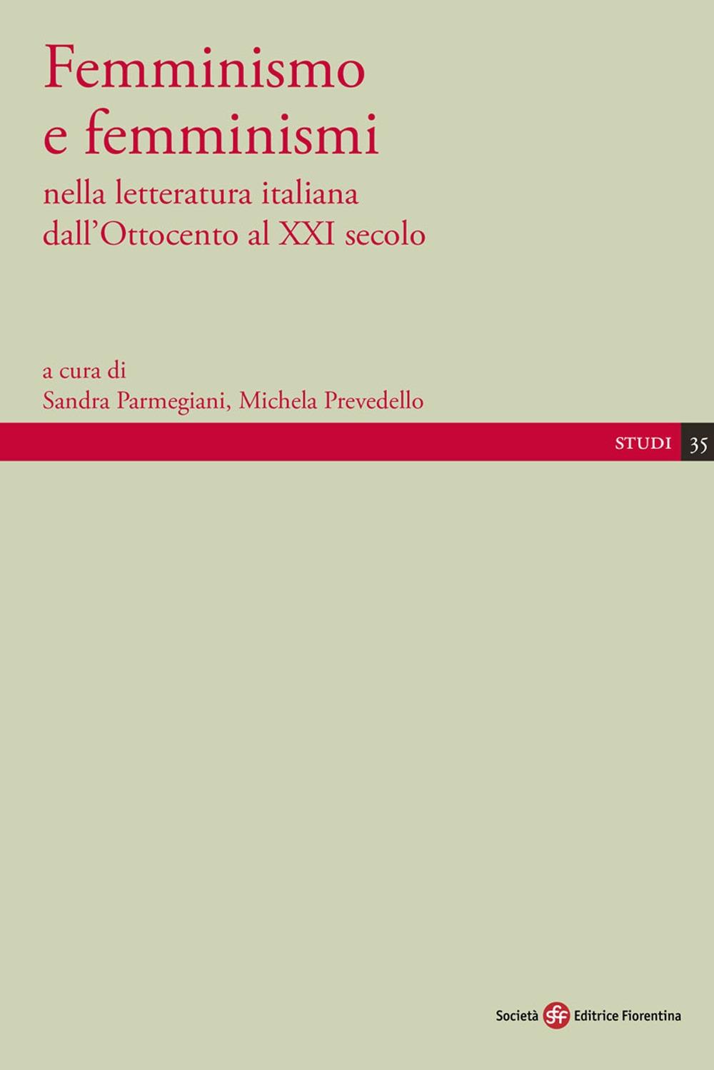 Femminismo e femminismi nella letteratura italiana dall'Ottocento al XXI secolo - Prevedello Michela