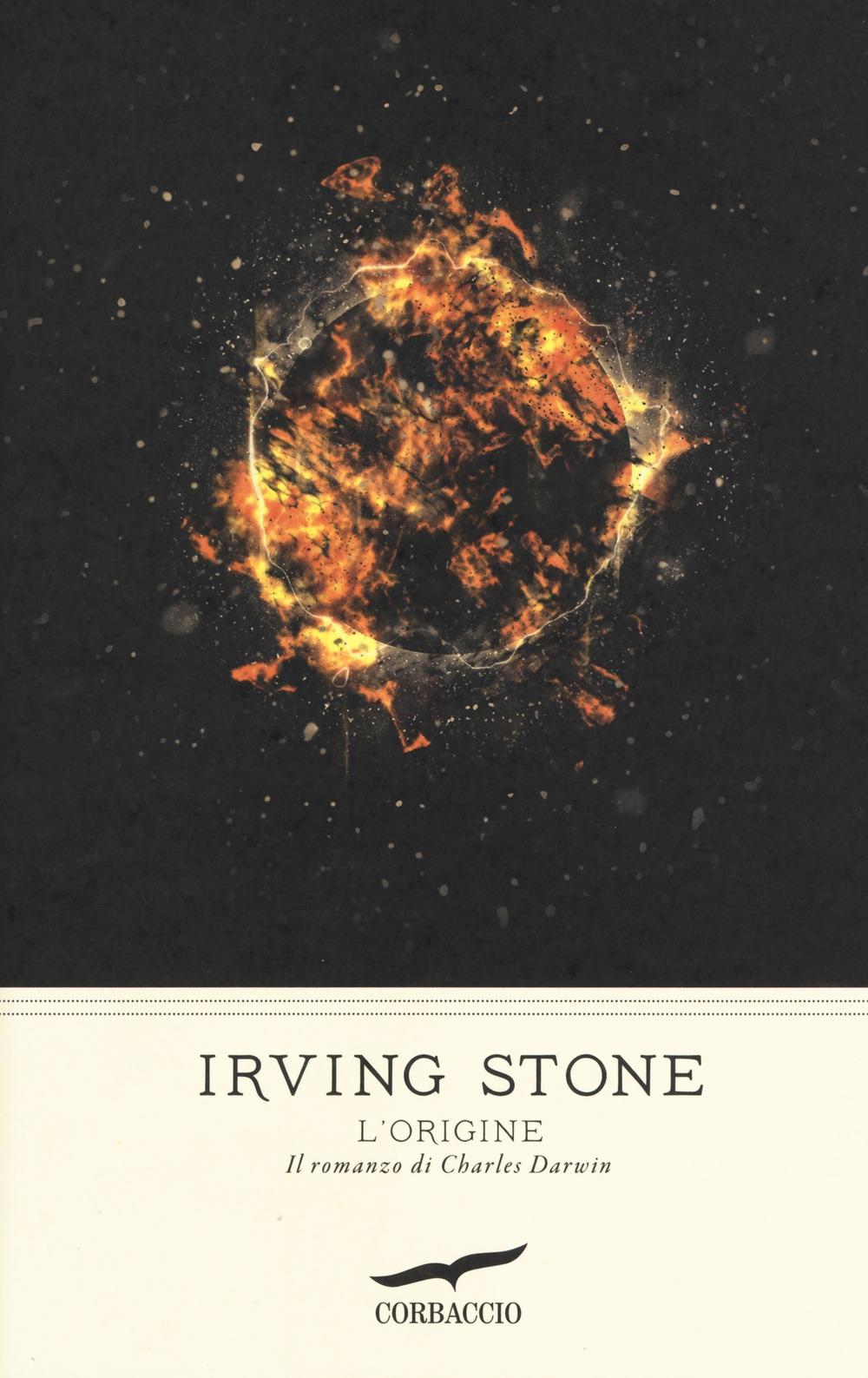 L'origine. Il romanzo di Charles Darwin - Stone Irving