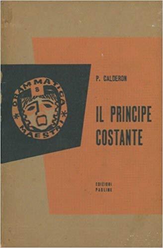 Il principe Costante.: Pedro Calderon