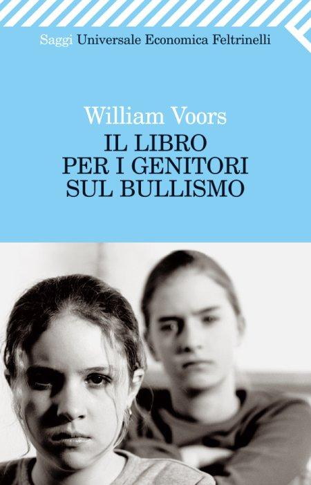 Il Libro per i Genitori sul Bullismo - Voors, William