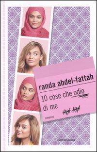 10 cose che odio di me - Abdel-Fattah, Randa