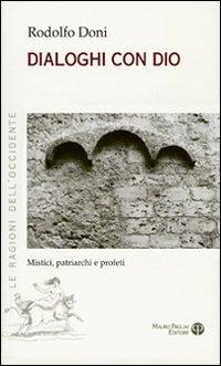 Dialoghi con Dio. Mistici, patriarchi e profeti - Doni, Rodolfo
