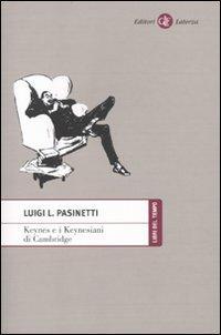 Keynes e i keynesiani di Cambridge - Pasinetti, Luigi