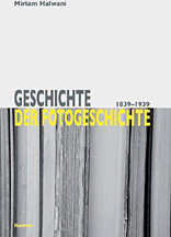 Geschichte Der Fotogeschichte 1839-1939 - Halwani, Miriam