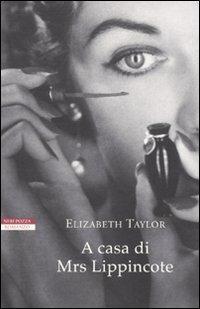 A Casa di Mrs. Lippincote - Taylor, Elizabeth